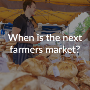 When is the next farmers market?
