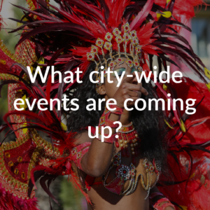 What city-wide events are coming up?
