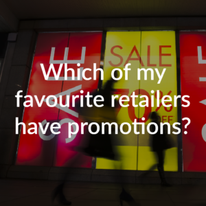Which of my favourite retailers have promotions?